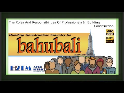 Building Construction Industry k Bahubali Series, Roles & Responsibilities of Professionals