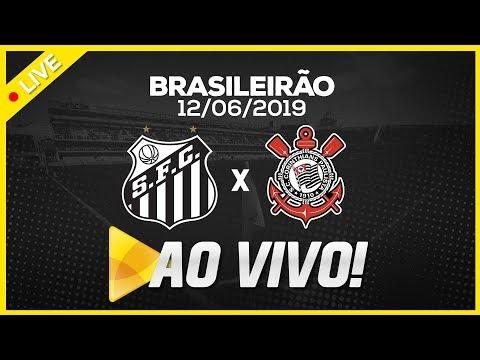 AO VIVO: SANTOS 1 X 0 CORINTHIANS | PRÉ-JOGO E NARRAÇÃO | BRASILEIRÃO (12/06/19)