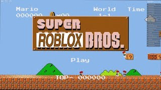 A SUPER MARIO BROS GAME IN ROBLOX? | Super ROBLOX Bros.