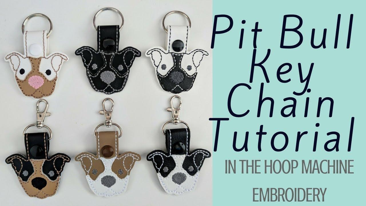Pit Bull Key Chain Tutorial | In the Hoop Machine Embroidery | Dejah Vue  Designs