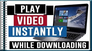 Play video while downloading - With Fast Video Downloader | Guru