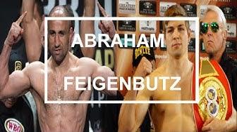 VINCENT FEIGENBUTZ VS ARTHUR ABRAHAM IN PLANUNG FÜR JAN/FEB 2019?