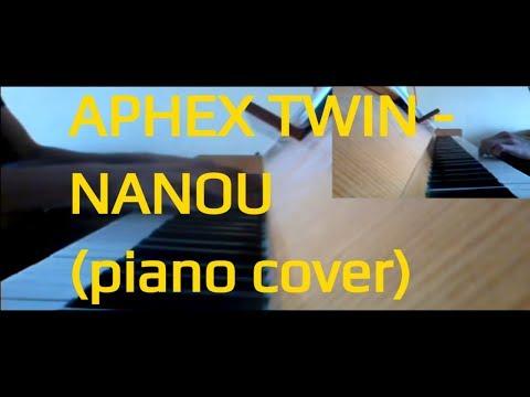 Aphex Twin - Nanou 2