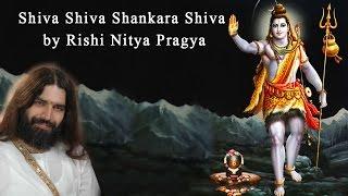 Shiva Shiva Shankara Shiva by Rishi Nitya Pragya