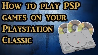 How to play PSP games on the Playstation Classic with Bleemsync 0.4.1. (Tutorial and Showcase)