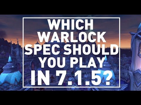 Which Warlock spec should you play in 7.1.5?