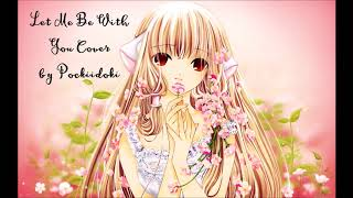 Let Me Be With You Cover ~ Chobits
