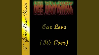 Our Love (It's Over) (Club Mix)