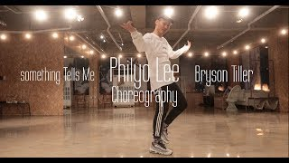 Bryson Tiller - Something Tells Me | Philyo Lee Choreography | ONE LOVE DANCE STUDIO 2