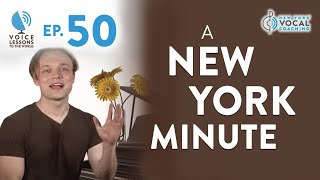 "Ep. 50 ""A New York Minute"" - Voice Lessons To The World"