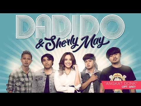 DADIDO & Sherly May - Angkat Donk (Official Radio Release)