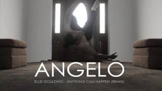 Ellie Goulding - Anything Can Happen (Angelo Remix)