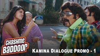 Kamina Dialogue Promo 1 | Chashme Baddoor