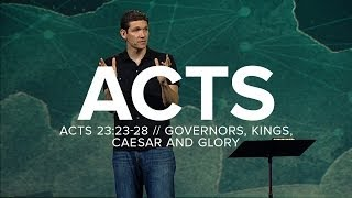 Acts (Part 11) - Governors, Kings, Caesar and Glory