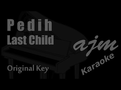 Last Child - Pedih (Original Key) Karaoke | Ayjeeme Karaoke