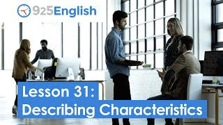 925 English Video Lesson 31 - How to Describe People and Characteristics in English