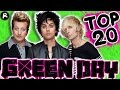 TOP 20 GREEN DAY SONGS
