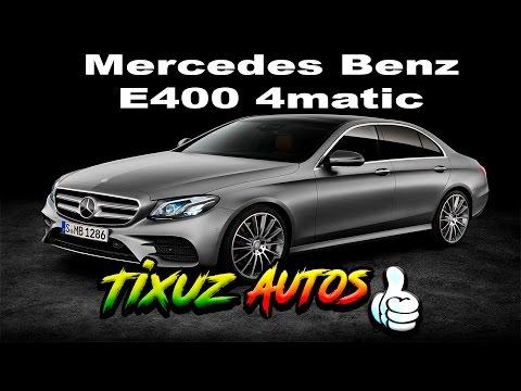 Probando el Mercedes Benz E400 2017 4matic