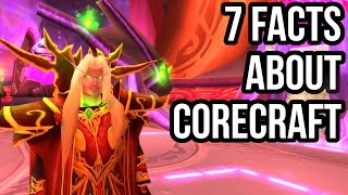 7 Facts about Corecraft [WoW TBC]