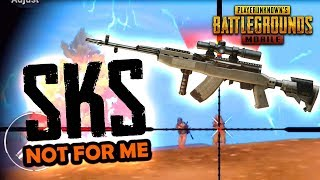 WHY I DON'T LIKE THE SKS in PUBG Mobile