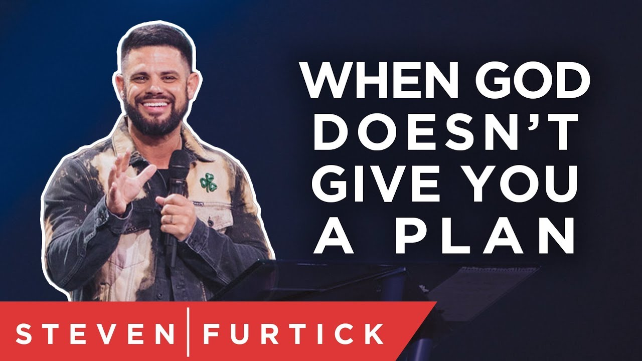 When God doesn't give you a plan | Pastor Steven Furtick