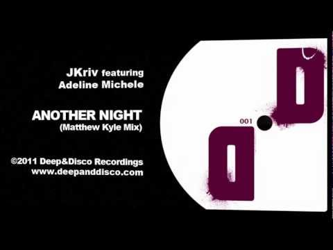 """Another Night (Matthew Kyle Mix)"" - JKriv featuring Adeline Michele"