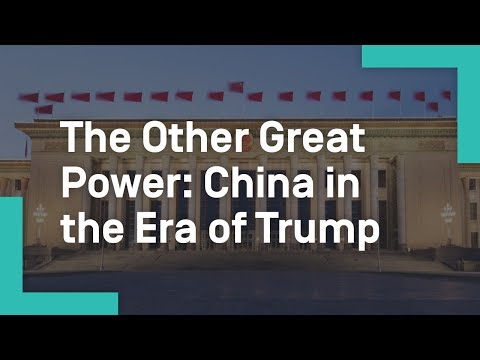 The Other Great Power: China in the Era of Trump_