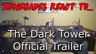 Renegades React to... The Dark Tower Official Trailer
