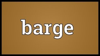 Barge Meaning