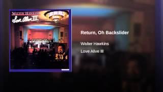 Return, Oh Backslider