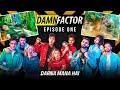 DAMN FACTOR ⚠️ Ep.1  | DamnFam