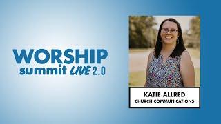 Worship Summit Live 2.0 - Katie Allred