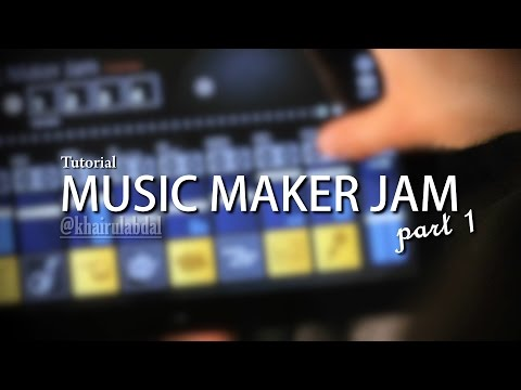 Tutorial Perdana Music Maker Jam