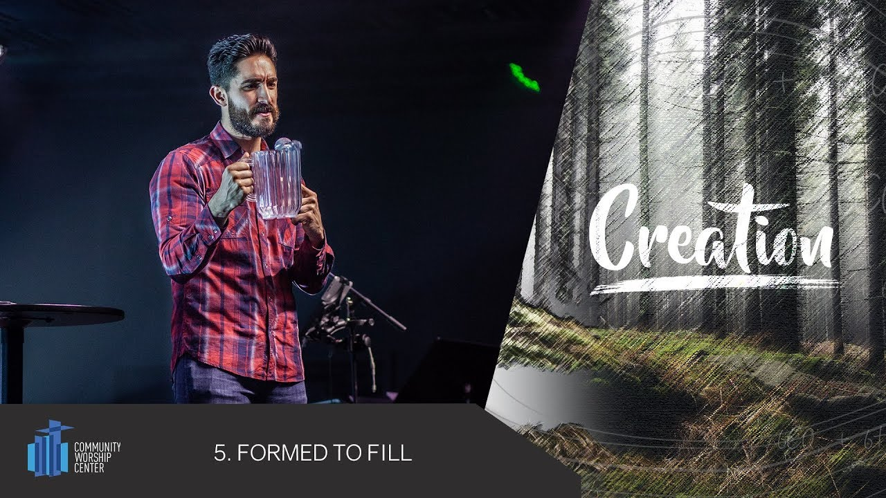 Formed to Fill | Creation | Pastor Micah Marshall