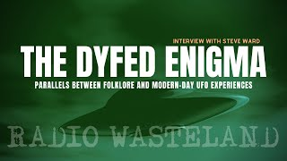 The Dyfed Enigma: Parallels Between UFO Encounters and Folklore