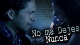 """""""No me Dejes Nunca"""" Cortometraje/VIOLENCIA CONTRA LA MUJER"""