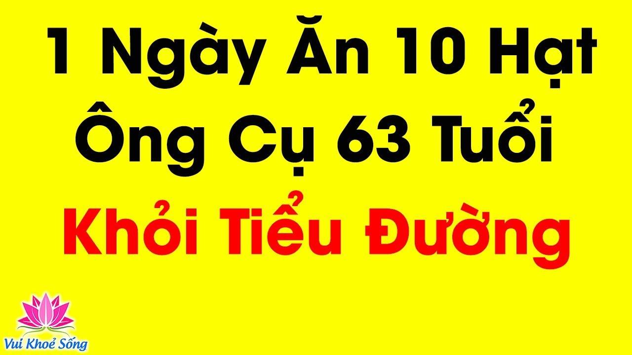🌿Chữa Khỏi Bệnh Tiểu Đường 20 Năm Nhờ 1 Ngày Ăn 10 Hạt Trong Vòng 10 Ngày