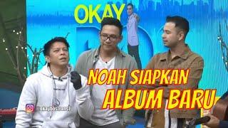 NOAH Sedang Siapkan Album Baru | OKAY BOS (05/08/20) Part 3