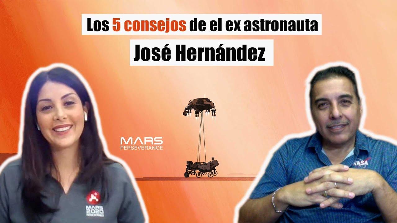 Los 5 consejos de el ex astronauta José Hernández