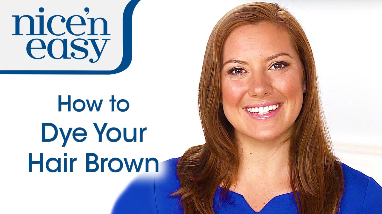 Home Hair Colour How To Dye Your Hair Brown At Home Nice N Easy