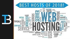 The Top 5 Best Web Hosts of 2018 (The Top Web Hosting Companies of 2018!)