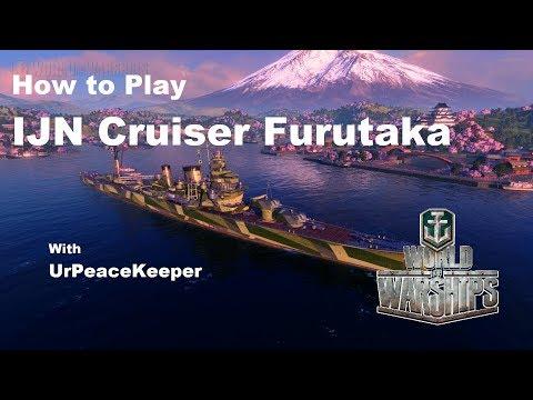 How To Play IJN Cruiser Furutaka In World Of Warships