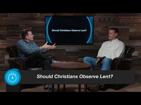 Should Christians Observe Lent?