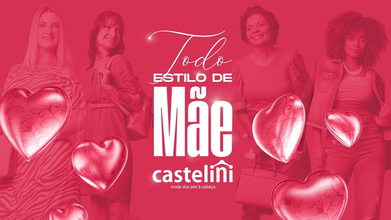 TODO ESTILO DE MÃE | Lojas Castelini