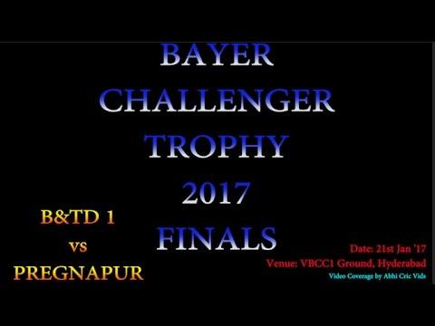 Bayer Challenger Trophy 2017   Finals   B&TD 1 vs Pregnapur