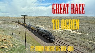 The Great Race to Ogden ft. Union Pacific Big Boy 4014