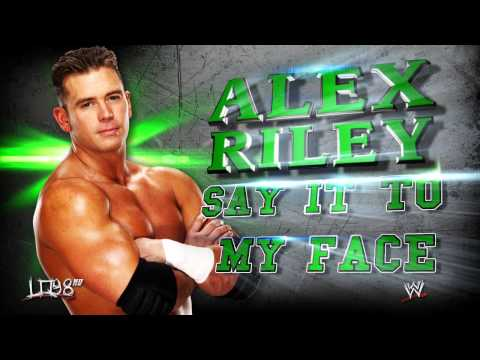 WWE:Alex Riley Entrance Theme Song: