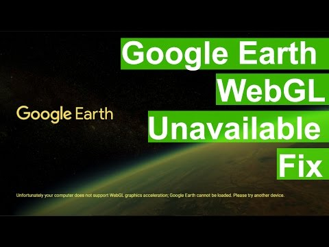 Google Earth Unfortunately your computer does not support WebGL graphics acceleration-Fix