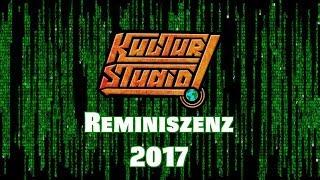 REMINISZENZ 2017 – Kulturstudio Jahresrückblick 2017