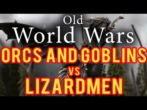 Orcs and Goblins vs Lizardmen Warhammer Fantasy Battle - Old World Wars Ep 271